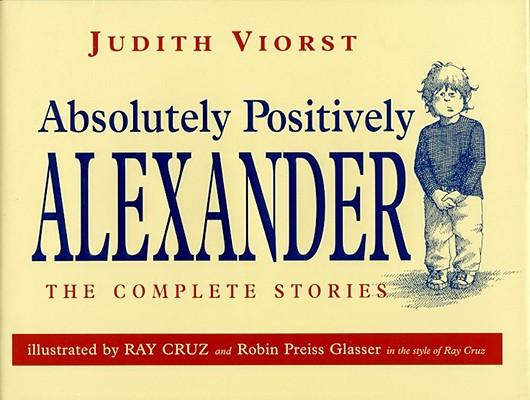 Absolutely Positively Alexander By Viorst, Judith/ Cruz, Ray (ILT)/ Preiss-Glasser, Robin (ILT)